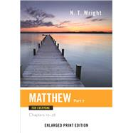 Matthew for Everyone: Chapters 16-28 by Wright, N. T., 9780664260781