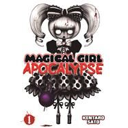 Magical Girl Apocalypse Vol. 1 by Sato, Kentaro, 9781626920781