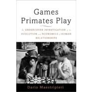 Games Primates Play by Maestripieri, Dario, 9780465020782