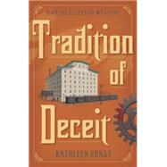 Tradition of Deceit by Ernst, Kathleen, 9780738740782