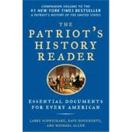 The Patriot's History Reader: Essential Documents for Every American by Schweikart, Larry; Dougherty, Dave; Allen, Michael, 9781595230782