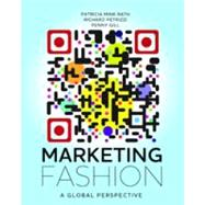 Fashion Marketing: A Global Perspective by Rath, Patricia Mink; Petrizzi, Richard; Gill, Penny, 9781609010782