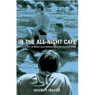 In the All-night Caf': A Memoir of Belle and Sebastian's Formative Year by David, Stuart, 9781613730782