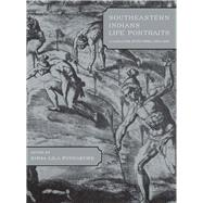 Southeastern Indians Life Portraits : A Catalogue of Pictures, 1564-1860 by Fundaburk, Emma Lila, 9780817310783