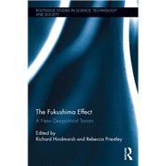 The Fukushima Effect: A New Geopolitical Terrain by Hindmarsh; Richard, 9781138830783