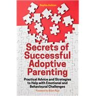 The Secrets of Successful Adoptive Parenting by Ashton, Sophie; Post, Bryan, 9781785920783