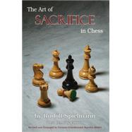 The Art of Sacrifice in Chess by Spielmann, Rudolf; Muller, Karsten, 9781936490783