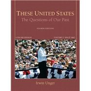 These United States The Questions of Our Past, Concise Edition, Volume 2 by Unger, Irwin, 9780205790784