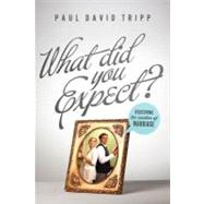 What Did You Expect? by Tripp, Paul David, 9781433530784