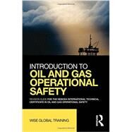 Introduction to Oil and Gas Operational Safety: Revision Guide for the NEBOSH International Technical Certificate in Oil and Gas Operational Safety by Wise Global Training Ltd;, 9780415730785