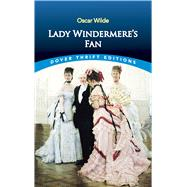 Lady Windermere's Fan by Wilde, Oscar, 9780486400785