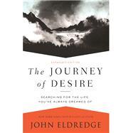 The Journey of Desire by Eldredge, John, 9780718080785