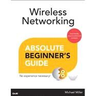 Wireless Networking Absolute Beginner's Guide by Miller, Michael, 9780789750785