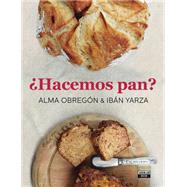 Hacemos pan / We Make Bread by Obregon, Alma; Yarza, Iban, 9788403500785