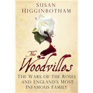 The Woodvilles by Higginbotham, Susan, 9780750960786