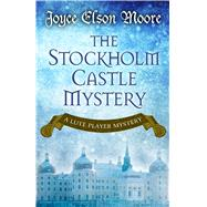 The Stockholm Castle Mystery by Moore, Joyce Elson, 9781432830786