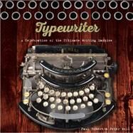 Typewriter A Celebration of the Ultimate Writing Machine by Robert, Paul; Weil, Peter, 9781454920786