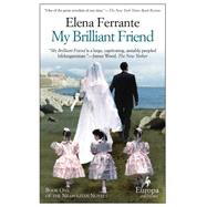 My Brilliant Friend: Childhood, Adolescence by Ferrante, Elena, 9781609450786