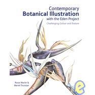 Contemporary Botanical Illustration; Challenging Colour and Texture by Rosie Martin & Meriel Thurstan, 9780713490787