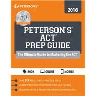 Peterson's Act Prep Guide 2016 by Peterson's, 9780768940787