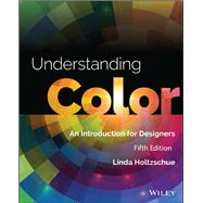Understanding Color by Holtzschue, Linda, 9781118920787