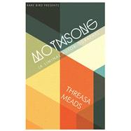 Mothsong A Liminal Autobiography by Meads, Threasa, 9781942600787