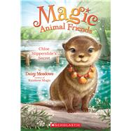 Chloe Slipperslide's Secret (Magic Animal Friends #11) by Meadows, Daisy, 9780545940788