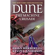 Dune: The Machine Crusade by Herbert; Anderson, 9780765340788