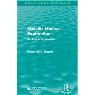 Metallic Mineral Exploration: An Economic Analysis by Mishan; E. J., 9781138950788