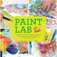 Paint Lab for Kids by Corfee, Stephanie, 9781631590788