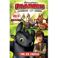 Dragons: Riders of Berk - Volume 3: The Ice Castle (How to Train Your Dragon TV) by LAWRENCE, JACK, 9781782760788