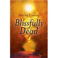 Blissfully Dead by Harvey, Melita, 9781785350788