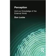 Perception: And our Knowledge of the External World by Locke, Don, 9781138870789