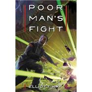 Poor Man's Fight by Kay, Elliott, 9781477830789