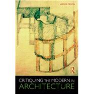 Critiquing the Modern in Architecture by Mehta; Jaimini, 9781138690790