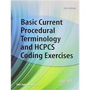 Basic Current Procedural Terminology and HCPCS Coding Exercises by Smith, Gail I., 9781584260790