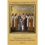 A Family of Saints by Piat, Fr. Stephane-joseph, 9781621640790