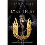 The Lyre Thief by Fallon, Jennifer, 9780765380791