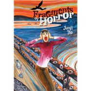 Fragments of Horror by Ito, Junji, 9781421580791