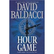 Hour Game by Baldacci, David, 9781455550791