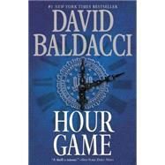 Hour Game by Baldacci, David, 9781455550791