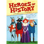 Heroes of History by Ganeri, Anita; Stanton, Joe Todd, 9781499800791