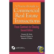 A Practical Guide to Commercial Real Estate Transactions: From Contract to Closing by Stein, Gregory M., 9781604420791