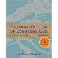 The Composition of Everyday Life, Concise, 2016 MLA Update by Mauk, John; Metz, John, 9781337280792