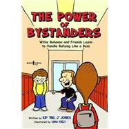 The Power of Bystanders by Jones, Kip; Isely, Chad, 9781934490792