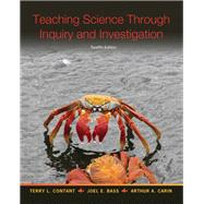 Teaching Science Through Inquiry and Investigation, Loose-Leaf Version with Enhanced Pearson eText -- Access Card Package by Contant, Terry L.; Bass, Joel L; Carin, Arthur A., 9780133400793