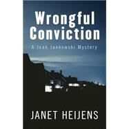 Wrongful Conviction by Heijens, Janet, 9781432830793