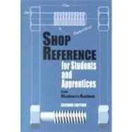 Shop Reference for Students and Apprentices by Christopher J McCauley, Edward G Hoffman, 9780831130794