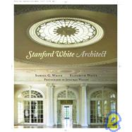 Stanford White, Architect by WHITE, SAMUEL G.WHITE, ELIZABETH, 9780847830794