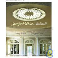 Stanford White, Architect by WHITE, SAMUEL G.WHITE, ELIZABETH, 9780847830794